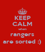 KEEP CALM when rangers are sorted :) - Personalised Poster A4 size