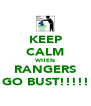 KEEP CALM WHEN RANGERS GO BUST!!!!! - Personalised Poster A4 size