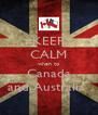 KEEP CALM when to Canada and Australia  - Personalised Poster A4 size