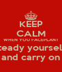 KEEP CALM WHEN YOU FACEPLANT steady yourself  and carry on - Personalised Poster A4 size