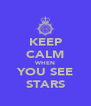 KEEP CALM WHEN YOU SEE STARS - Personalised Poster A4 size