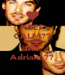 KEEP CALM?? Where is MY Adriana?? - Personalised Poster A4 size