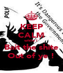 KEEP CALM while I Bait the shite Out of ye ! - Personalised Poster A4 size