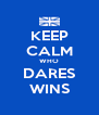 KEEP CALM WHO DARES WINS - Personalised Poster A4 size