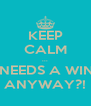 KEEP CALM ... WHO NEEDS A WINDOW ANYWAY?! - Personalised Poster A4 size
