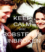 KEEP CALM WHY ROBSTEN IS UNBROKEN - Personalised Poster A4 size