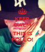 KEEP CALM WHY THIS IS POLLO! - Personalised Poster A4 size