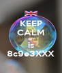 KEEP CALM wifi is 8c9e3XXX - Personalised Poster A4 size