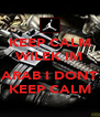 KEEP CALM WILEK IM  ARAB I DONT KEEP CALM - Personalised Poster A4 size