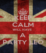 KEEP CALM WILL HAVE  A PARTY LEO - Personalised Poster A4 size