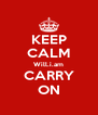KEEP CALM Will.i.am CARRY ON - Personalised Poster A4 size