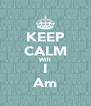KEEP CALM Will I Am - Personalised Poster A4 size