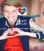 KEEP CALM WILL U GO OUT WITH ME HALEY MURRAY FROM JACE NORMAN  - Personalised Poster A4 size