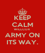 KEEP CALM WILLCOX  ARMY ON ITS WAY. - Personalised Poster A4 size