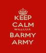 KEEP CALM WILLCOX  BARMY ARMY - Personalised Poster A4 size