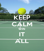 KEEP CALM WIN IT ALL - Personalised Poster A4 size