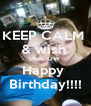 KEEP CALM  & wish  SHADOW  Happy  Birthday!!!! - Personalised Poster A4 size