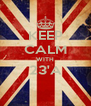 KEEP CALM WITH 23'A  - Personalised Poster A4 size