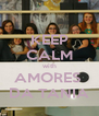 KEEP CALM with AMORES  DA TANIA - Personalised Poster A4 size