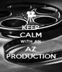 KEEP CALM WITH AN AZ PRODUCTION - Personalised Poster A4 size