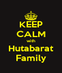 KEEP CALM with Hutabarat Family - Personalised Poster A4 size
