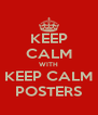 KEEP CALM WITH KEEP CALM POSTERS - Personalised Poster A4 size