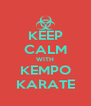 KEEP CALM WITH KEMPO KARATE - Personalised Poster A4 size