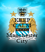 KEEP CALM WITH Manchester City - Personalised Poster A4 size