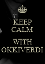 KEEP CALM  WITH OKKIVERDI - Personalised Poster A4 size