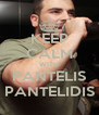 KEEP CALM WITH PANTELIS PANTELIDIS - Personalised Poster A4 size