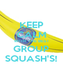 KEEP CALM WITH THE BEST GROUP SQUASH'S! - Personalised Poster A4 size