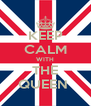 KEEP CALM WITH THE QUEEN  - Personalised Poster A4 size
