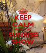 KEEP CALM WITH THE SUNRISE SHOW - Personalised Poster A4 size