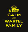 KEEP CALM with WARTEL FAMILY - Personalised Poster A4 size