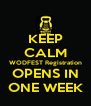 KEEP CALM WODFEST Registration OPENS IN ONE WEEK - Personalised Poster A4 size