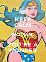 KEEP CALM WOMAN, YOU'RE A WONDER - Personalised Poster A4 size