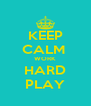 KEEP CALM  WORK  HARD PLAY - Personalised Poster A4 size
