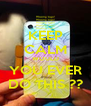 KEEP CALM WOULD YOU EVER DO THIS ?? - Personalised Poster A4 size