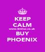 KEEP CALM www.SmileJ.co.uk BUY PHOENIX - Personalised Poster A4 size