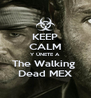 KEEP CALM Y ÚNETE A The Walking  Dead MEX - Personalised Poster A4 size