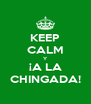KEEP CALM Y ¡A LA CHINGADA! - Personalised Poster A4 size
