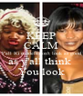 KEEP CALM Y'all IG models don't look as good as y'all think  You look - Personalised Poster A4 size