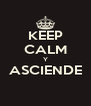 KEEP CALM Y ASCIENDE  - Personalised Poster A4 size