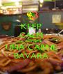 KEEP CALM Y COMETE UNA CARNE BAVARA - Personalised Poster A4 size