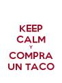 KEEP CALM Y COMPRA UN TACO - Personalised Poster A4 size
