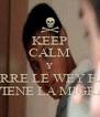 KEEP CALM Y CORRE LE WEY HAY VIENE LA MIGRA - Personalised Poster A4 size