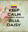 KEEP CALM y CUIDATE MUCHO ZILIA DAISY - Personalised Poster A4 size
