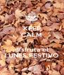 KEEP CALM y disfruta el LUNES FESTIVO - Personalised Poster A4 size