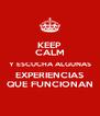 KEEP CALM Y ESCUCHA ALGUNAS EXPERIENCIAS QUE FUNCIONAN - Personalised Poster A4 size