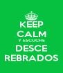 KEEP CALM Y ESCUCHE DESCE REBRADOS - Personalised Poster A4 size